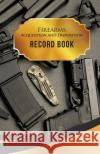 Firearms Acquisition and Disposition Record Book: 50 Pages, 5.5