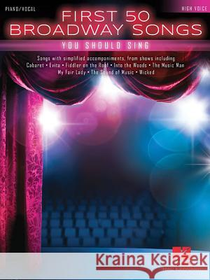 First 50 Broadway Songs You Should Sing: High Voice Hal Leonard Corp 9781495074615 Hal Leonard Publishing Corporation - książka