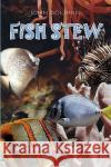 Fish Stew John Dolphin 9781441591418 Xlibris Corporation