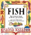 Fish: The Complete Guide to Buying and Cooking Mark Bittman Dennis M. Gottlieb 9780028631523 MacMillan Publishing Company