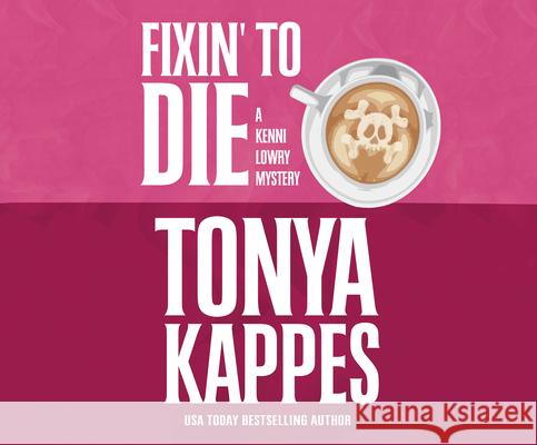 Fixin' to Die - audiobook Tonya Kappes 9781520063980 Dreamscape Media - książka