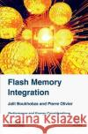 Flash Memory Integration: Performance and Energy Issues Jalil Boukhobza Pierre Olivier 9781785481246 Iste Press - Elsevier