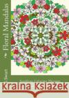 Floral Mandalas: Soothing Coloring Therapy (Larger Format) G. C. Swart 9781542470667 Createspace Independent Publishing Platform