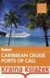 Fodor's Caribbean Cruise Ports of Call Fodor's Travel Guides 9780147546586 Fodor's Travel Publications