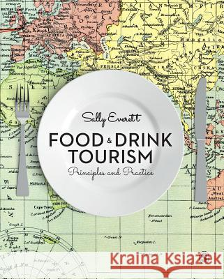 Food and Drink Tourism: Principles and Practice Sally Everett 9781446267738 Sage Publications Ltd - książka