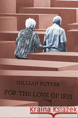 For the Love of Iris Gillian Rutter   9781786129246 Austin Macauley Publishers - książka