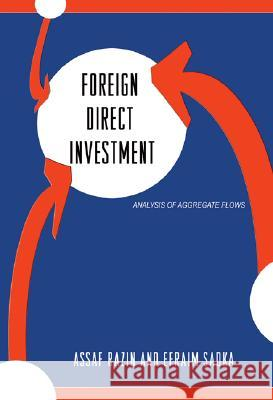 Foreign Direct Investment: Analysis of Aggregate Flows A Razin 9780691127064  - książka