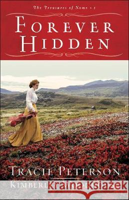 Forever Hidden Tracie Peterson Kimberley Woodhouse 9780764232480 Bethany House Publishers - książka