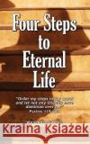 Four Steps to Eternal Life Wellington Moyo 9781909501003 Writersservices Self-Publishing