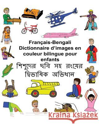 Francais-Bengali Dictionnaire D'Images En Couleur Bilingue Pour Enfants Richard Carlso Kevin Carlson 9781542843676 Createspace Independent Publishing Platform - książka