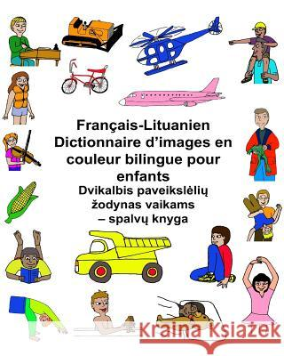 Francais-Lituanien Dictionnaire D'Images En Couleur Bilingue Pour Enfants Richard Carlso Kevin Carlson 9781542920179 Createspace Independent Publishing Platform - książka