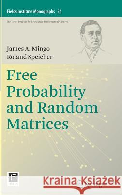 Free Probability and Random Matrices James A. Mingo Roland Speicher 9781493969418 Springer - książka