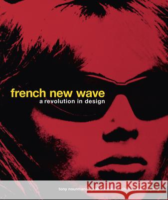French New Wave : A Revolution in Design Tony Nourmand 9780957261044 Reel Art Press - książka