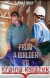 From a Builder to a Healer MR John Povey 9781542303576 Createspace Independent Publishing Platform