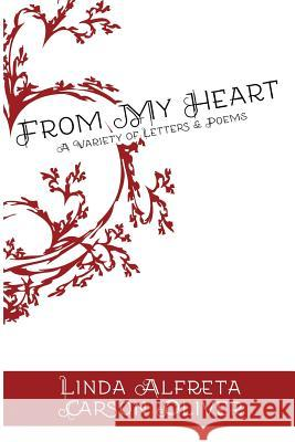 From My Heart: A Variety of Poems and Letters Linda Alfreta Carson Oliver Eric Stevenson Bryan K. Reed 9780996598651 Cranberry Quill Publishing - książka