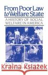 From Poor Law to Welfare State Walter I. Trattner 9780029327128 Free Press