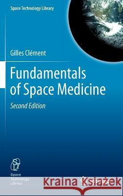 Fundamentals of Space Medicine Gilles C 9781441999047 Not Avail - książka
