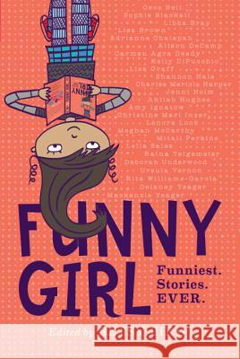 Funny Girl: Funniest. Stories. Ever. Betsy Bird 9780451477316 Viking Books for Young Readers - książka