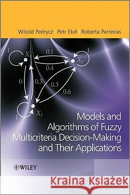 Fuzzy Multicriteria Decision-Making: Models, Methods and Applications Witold Pedrycz Petr Ekel Roberta Parreiras 9780470682258  - książka