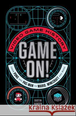 Game On!: Video Game History from Pong and Pac-Man to Mario, Minecraft, and More Dustin Hansen 9781250294456 Square Fish - książka