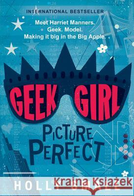 Geek Girl: Picture Perfect Holly Smale 9780062333636 Harper Teen - książka