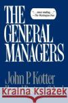 General Managers John P. Kotter 9780029182307 Free Press