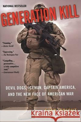 Generation Kill: Devil Dogs, Iceman, Captain America, and the New Face of American War Evan Wright 9780425200407 Berkley Publishing Group - książka