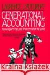 Generational Accounting: Knowing Who Pays, and When, for What We Spend Laurence J. Kotlikoff 9780029175859 Free Press