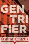 Gentrifier John Joe Schlichtman Jason Patch Marc Lamont Hill 9781442650459 University of Toronto Press
