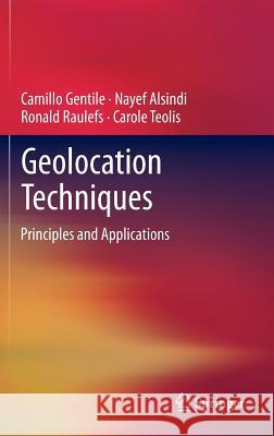 Geolocation Techniques: Principles and Applications Camillo Gentile Nayef Alsindi Ronald Raulefs 9781461418351 Springer - książka