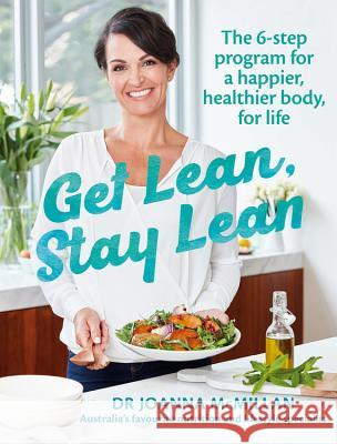 Get Lean Stay Lean: The 6-Step Program for a Happier, Healthier Body, for Life McMillan, Joanna 9781743368503  - książka