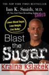 Get the Sugar Out!: Shred It Forever Ian K. Smith 9781250130136 St. Martin's Press