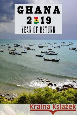 Ghana 2019 Year of Return: Senya Beraku Beach Ghanaian Map Flag Art Softcover Note Book Diary Lined Writing Journal Notebook 100 Cream Pages Afri I. Found That Book                       C. a. Vision Books 9781080426225 Independently Published - książka