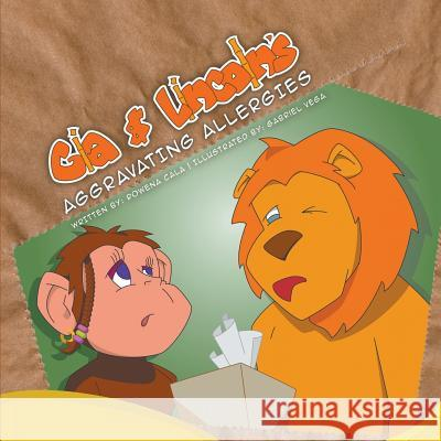 Gia and Lincoln's Aggravating Allergies Rowena Cala Gabriel Vega 9781609762803 Strategic Book Publishing - książka