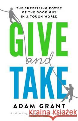 Give and Take : Why Helping Others Drives Our Success Adam Grant 9781780224725 PHOENIX HOUSE - książka