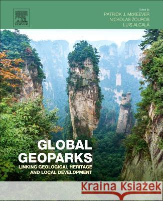 Global Geoparks: Linking Geological Heritage and Local Development Alcala, Luis Zouros, Nickolas Mckeever, Patrick J. 9780124114562 Elsevier Science - ksi��ka
