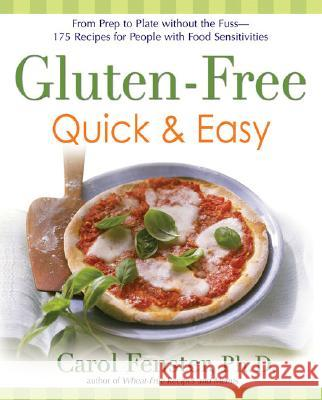 Gluten-Free Quick & Easy: From Prep to Plate Without Thefuss-200+recipes for Peo: From Prep to Plate Without the Fuss-200+ Recipes for Peoplewith Food Carol Fenster 9781583332788 Avery Publishing Group - książka