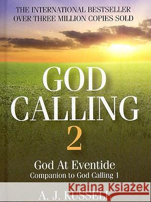 God Calling 2: A Companion Volume to God Calling, by Two Listeners A J Russell 9781846942730  - książka