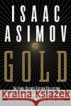 Gold: The Final Science Fiction Collection Isaac Asimov 9780060556525 Eos
