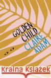 Golden Child: Winner of the Desmond Elliot Prize 2019 Claire Adam 9780571339808 Faber & Faber