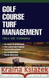 Golf Course Turf Management: Tools and Techniques David W. Fearis Danny H. Quast Wayne Otto 9780071410076 McGraw-Hill Professional Publishing