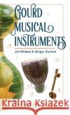 Gourd Musical Instruments James Widess Ginger Summit 9781626546219 Echo Point Books & Media