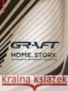 Graft - Home. Story: New Residential and Hospitality Architecture Graft 9783035611625 Birkhauser