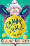 Granny Magic Elka Evalds 9781912626199 Chicken House Ltd