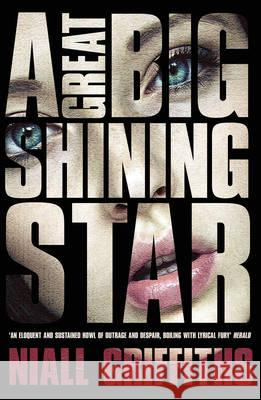 Great Big Shining Star Niall Griffiths 9780099507680 VINTAGE - książka
