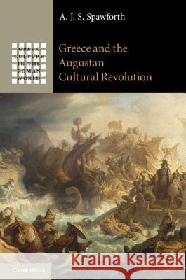 Greece and the Augustan Cultural Revolution A J S Spawforth 9781107012110  - książka