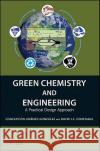 Green Chemistry and Engineering : A Practical Design Approach Concepción Jiménez–González David J.C. Constable  9780470170878
