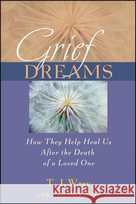 Grief Dreams : How They Help Us Heal After the Death of a Loved One  Wray   9780470907542  - książka
