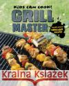Grill Master: Finger-Licking Grilled Recipes Tyler Omoth 9781515738152 Capstone Press