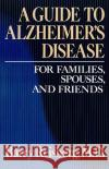 Guide to Alzheimer's Disease Barry Reisberg 9780029263709 Free Press